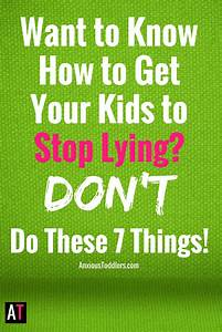 Do You Want to Know How to Get Your Kids to Stop Lying ...