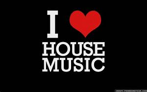 I Love House Music Wallpapers ·①