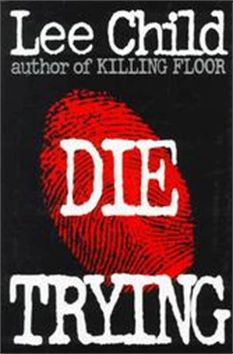 Reacher Killing Floor Plot by Die Trying Novel