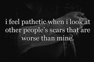 Deep Quotes About Cutting Scars. QuotesGram
