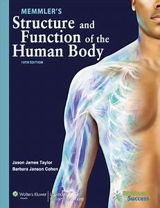 Memmler U0026 39 S Structure And Function Of The Human Body 10th
