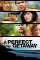 A Perfect Getaway: | Streaming movies free, Movies worth ...