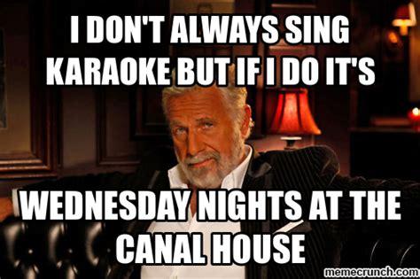 Karaoke Memes - i don t always sing karaoke but if i do it s