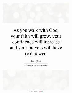 As you walk wit... God And Confidence Quotes