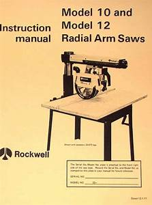 Rockwell Model 10  U0026 12 Radial Arm Saws Owners Instructions