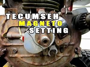 Tecumseh Ignition Magneto Setting  U0026 Tips