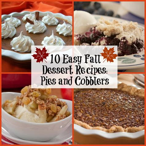 easy fall dessert recipes 10 easy fall dessert recipes pies and cobblers mrfood com