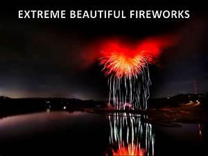 Extreme Beautiful Fireworks
