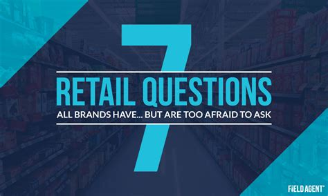 Retail Questions by 7 Retail Questions All Brands But Are Afraid To Ask