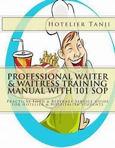 Professional Waiter And Waitress Training Manual With 101