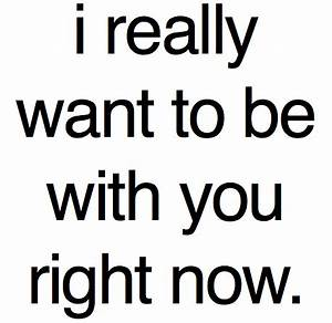 I Really want to be with you : Love Quote | Love Quotes ...