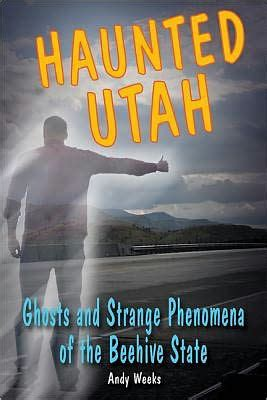 Barnes And Noble Ogden Utah by Haunted Utah Ghosts And Strange Phenomena Of The Beehive