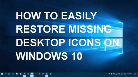how to refurbish a how to easily restore missing desktop icons on windows 10