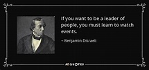 Benjamin Disraeli quote: If you want to be a leader of ...
