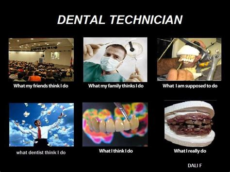 Dentist Meme - dental technician meme for ben pinterest meme and dental