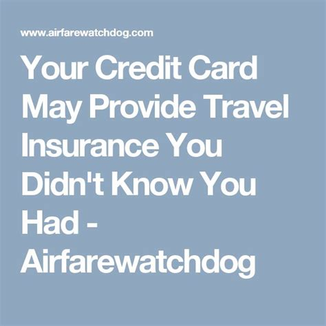 Your Credit Card May Provide Travel Insurance You Didn't ...
