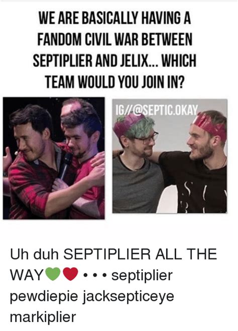 Septiplier Memes - we are basically having a fandom civil war between septiplierandjelix which team would you join