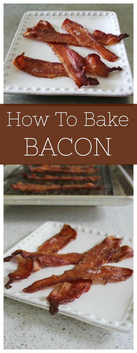 how to bake bacon how to bake bacon how to cook bacon bacon recipes