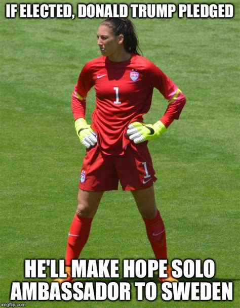 Hope Solo Memes - if you don t think about it it makes a lot of sense imgflip