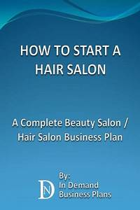 how to start a hair salon a complete beauty salon hair With how to start a cosmetic business