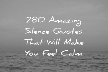 amazing silence quotes     feel calm
