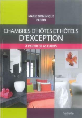 chambres d 39 hôtes et hôtels d 39 exception nidperché