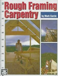rough framing carpentry  mark currie english paperback