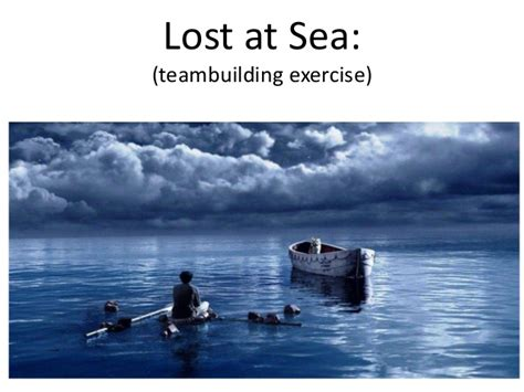 Boat Building Exercise by Lost At Sea Team Building Exercise Power Point Slides