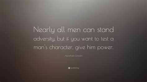 Martin Luther King Wallpaper Abraham Lincoln Quote Nearly All Men Can Stand Adversity But If You Want To Test A Man 39 S