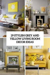 grey and yellow kitchen ideas 29 stylish grey and yellow living room décor ideas digsdigs
