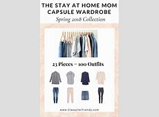 The Stay At Home Mom Capsule Wardrobe Spring 2018