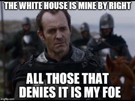Stannis Meme - stannis for president imgflip