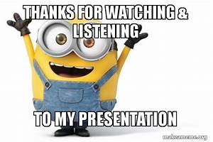 thanks for watching & listening to my presentation - Happy ...