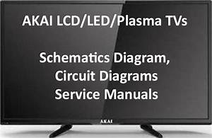 Akai Lcd  Led  Plasma Tvs Schematics Diagram  Circuit