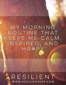 My Morning Routine that Keeps Me Calm, Inspired, and Happy ...