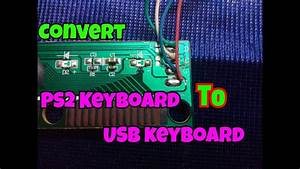 How To Convert Ps2 Keyboard To Usb Keyboard   Ps2 To Usb