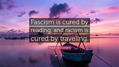 Fascism Racism Reading Cured Unamuno Traveling Quote