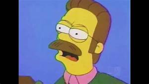 Ned Flanders, Calm down diddly - YouTube