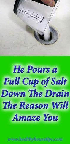 pours  full cup  salt   drain  reason