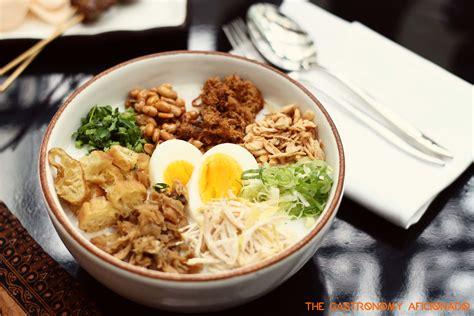 culinary cuisine hotel indonesia kempinski bubur ayam hi the gastronomy