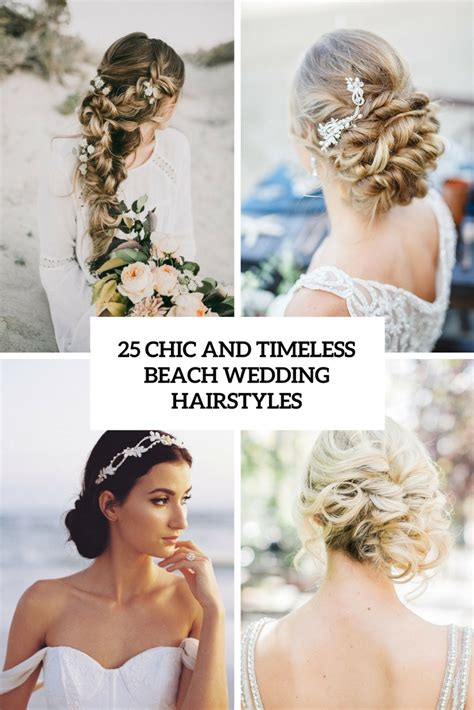 chic  timeless beach wedding hairstyles weddingomania