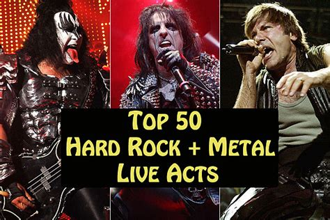Top 50 Hard Rock + Metal Live Acts of All Time