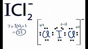 Icl2- Lewis Structure  How To Draw The Lewis Structure For Icl2-