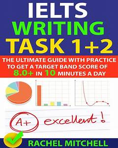 Ielts Writing Task 1   2  The Ultimate Guide With Practice