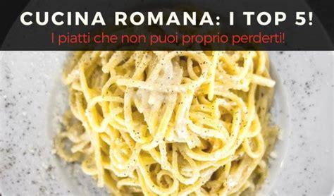 Cucina Romana Ecco I 5 Piatti Più Importanti! Raf