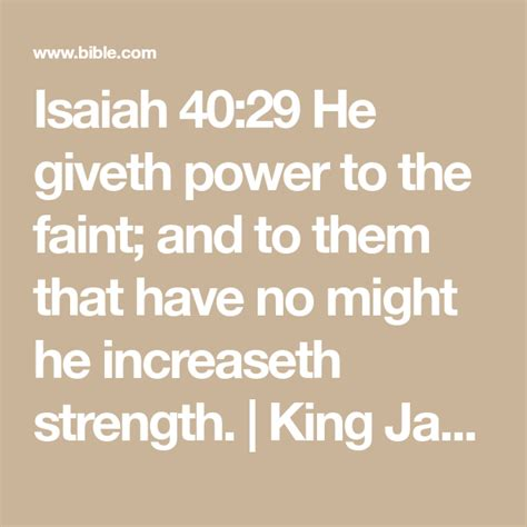 They… for the word of god is quick, and powerful, and sharper than any twoedged sword, piercing even to the dividing asunder of soul and spirit, and of the joints and marrow, and is a discerner of the thoughts. Isaiah 40:29 He giveth power to the faint; and to them that have no might he increaseth strength ...