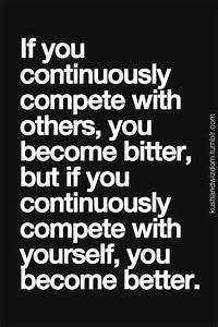 Best 25+ Compet... Compete Love Quotes
