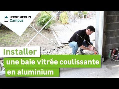 comment installer une baie vitr 233 e coulissante en aluminium leroy merlin