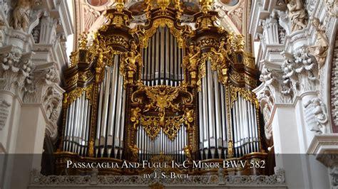 J S Bach Passacaglia And Fugue In C Minor Bwv 582