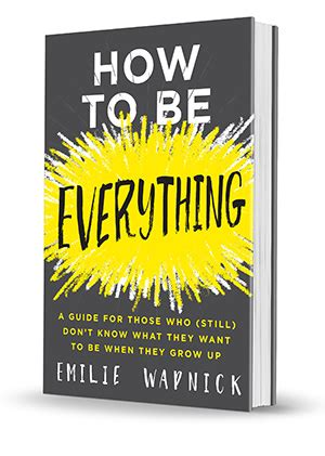 How To Be Everything The Triumph Of The Multipotentialite